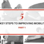 5 Steps To Improving Mobility – Part 1